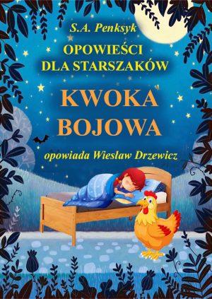 """Bajka """"Kwoka bojowa"""" ma swojego bohatera, którym jest cicha, potulna, zwyczajna kura. Kiedy została matką dwudziestu prześlicznych pisklątek, zmieniła się nie do poznania."""