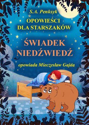 """Bajka """"Świadek Niedźwiedź"""" zajmuje się sprawiedliwością, o którą trudno, gdy po jednej stronie stoi bogaty pan a po drugiej biedny Jasiek, leśny pomocnik."""