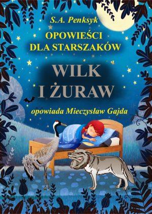 """Bajka """"Wilk i żuraw"""" przedstawia młodego żurawia, który miał w głowie dziecinne figle. Ale psoty mogły się dla niego źle skończyć, jak to z figlami bywa."""