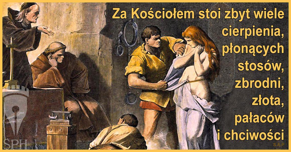 Można wieść życie duchowe w Kościele? Ja bym nie mógł. Zbyt wiele stoi za nim cierpienia, płonących stosów, zbrodni, złota, pałaców, chciwości.